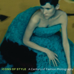 Icons of Style: A Century of Fashion Photography, The J. Paul Getty Museum